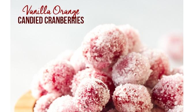 Cranberry recipes vanilla orange candied cranberries
