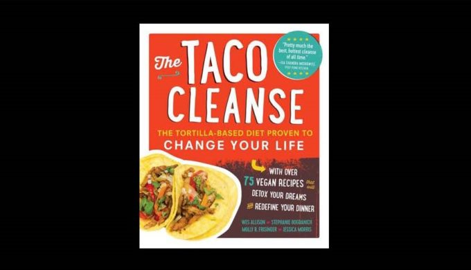 Hold on Texas, 'The Taco Cleanse' is a Real Thing